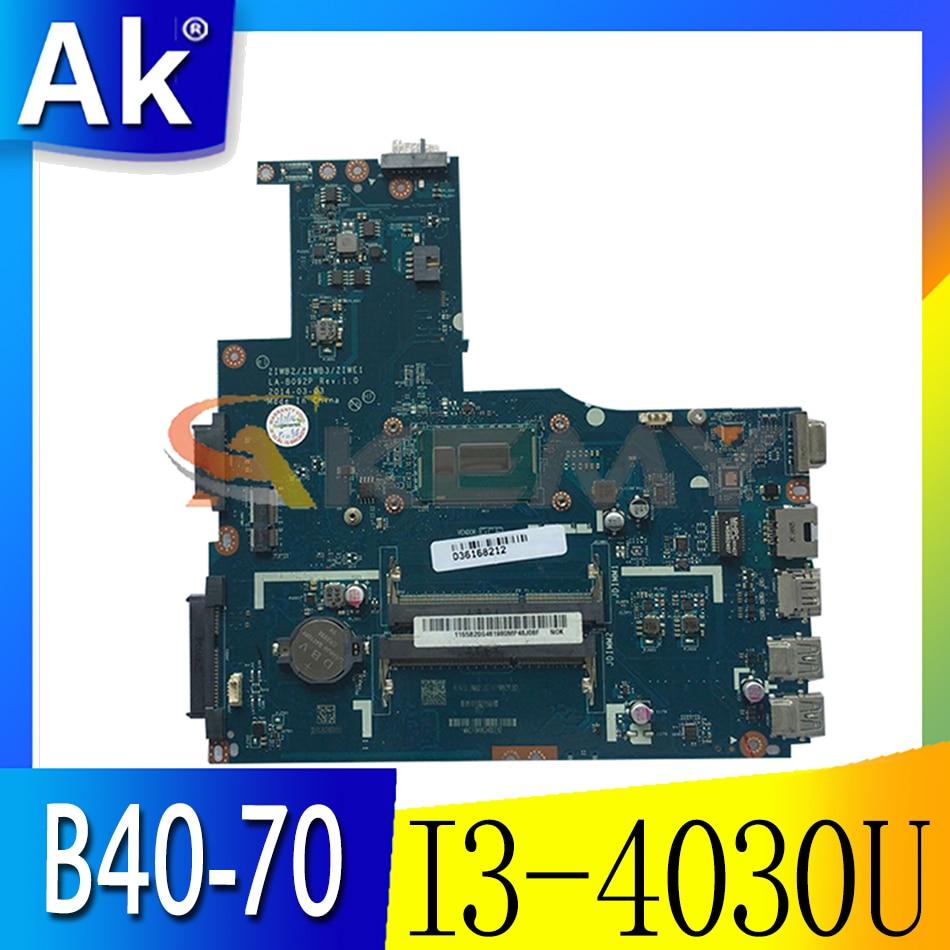 Akemy ZIWB2/ZIWB3/ZIWE1 LA-B092P لينوفو B40-70 N40-70 B40-80 N40-80 اللوحة المحمول وحدة المعالجة المركزية I3 4030U DDR3 100% اختبار