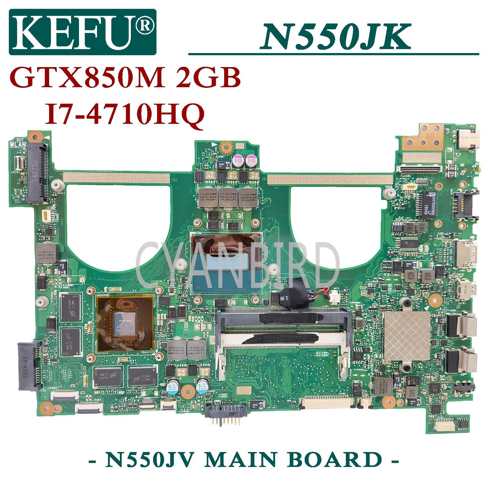 KEFU N550JV الأصلي اللوحة الرئيسية ل ASUS N550JK N550JX N550J G550J مع I7-4710HQ اللوحة الأم GTX850M-2GB