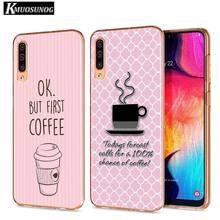 Clear Soft TPU Cover Ok But First Coffee wonder for Samsung Galaxy A70 A90 A80 A60 A50 A40 A30S A20E A20S A10 Phone Case