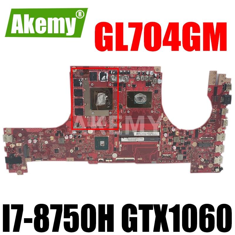GL704GM اللوحة لابتوب ASUS ROG Strix ندبة II GL704GM S7CM اللوحة الأصلية HM370 I7-8750H GTX1060 V6G