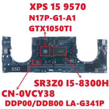CN-0VCY38 0VCY38 VCY38 For Dell XPS 15 9570 Laptop Motherboard DDP00/DDB00 LA-G341P With I5-8300H N17P-G1-A1 Fully Tested OK