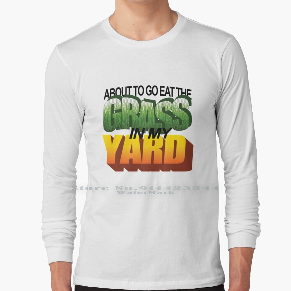I'm About To Eat The Grass In My Yard Long Sleeve T Shirt Tee Funny Wordart 1990s Nostalgia Nostalgic Clippy Windows Xp Oddly