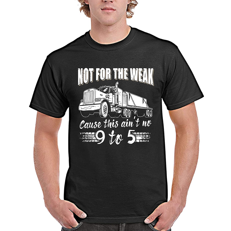 Camisa engraçada do caminhoneiro não para a causa fraca este aint n ° 9 a 5 para homem feminino
