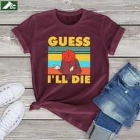100 cotton humor t shirt women clothing guess i will die graphic shirt vintage unisex oversized mens short sleeve tees xs 3xl