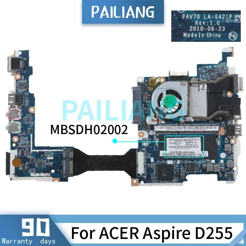 PAILIANG اللوحة الأم للكمبيوتر المحمول لشركة أيسر أسباير D255 اللوحة الرئيسية MBSDH02002 LA-6421P DDR3 tesed
