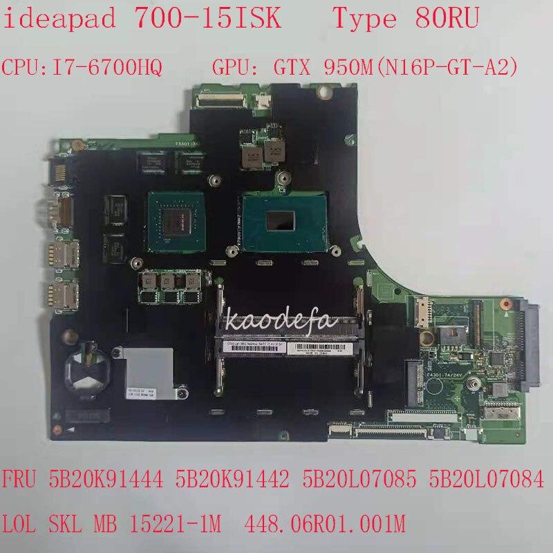 700-15ISK اللوحة اللوحة ل ideapad 700-15ISK محمول 80RU 5B20K91444 5B20K91442 5B20L07085 5B20L07084 15221-1M i7 950m