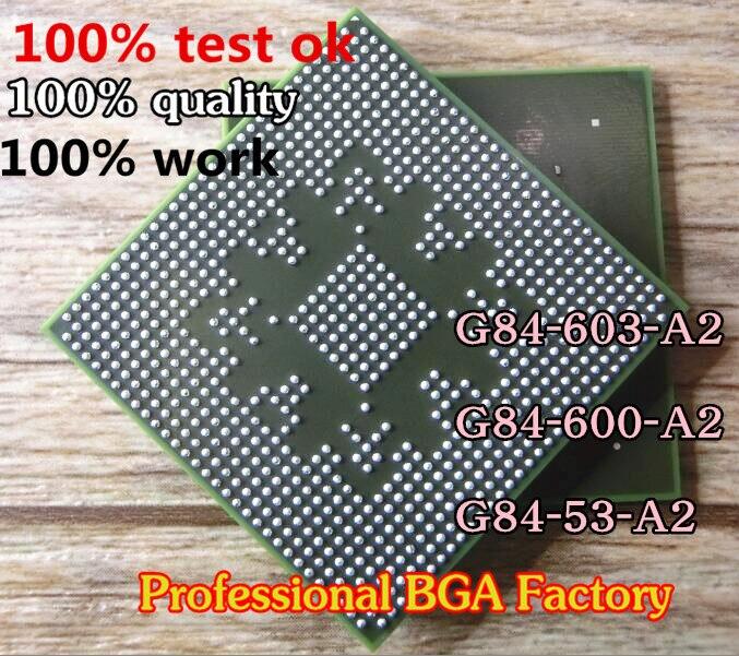 100% probado muy buen producto G84-603-A2 G84-600-A2 G84-53-A2 256MB 128BIT BGA con bolas