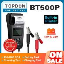 TOPDON BT500P 12V 24V автомобиль Батарея Тесты er с аккумулятор для принтера Батарея нагрузки Тесты для мотоцикла с автоматической зарядкой сгибать Батарея анализатор