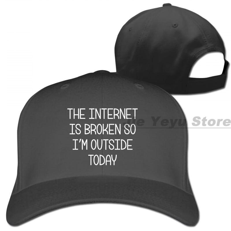 Internet jest zepsuty, więc jestem na zewnątrz dzisiaj śmieszne powiedzenie sarkastyczny nowość humor czapka z daszkiem mężczyźni kobiety czapki z daszkiem