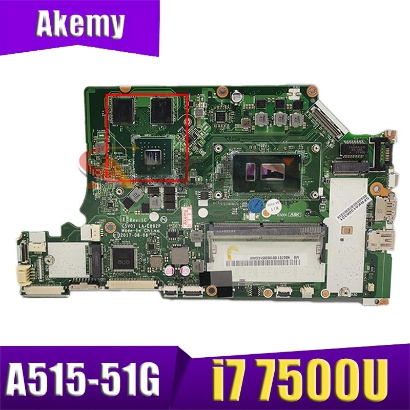 C5V01 LA-E892P لشركة أيسر A515-51G A315-53G A615-51G A615-51 اللوحة المحمول وحدة المعالجة المركزية i7 7500U N16S-GTR-S-A2 DDR4 اختبار موافق اللوحة
