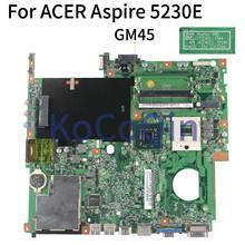 KoCoQin carte mère Dordinateur Portable Pour ACER Aspire 5630 5630g 5230 5320 5730 5730G Carte Mère MBTRC01001 07245-1M 48.4Z401.01M GM45