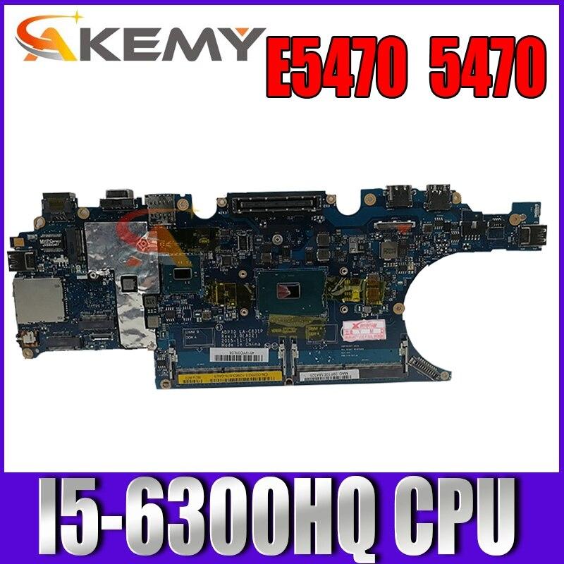 عالية الجودة ل Dell Latitude E5470 5470 اللوحة CN-02MMKG 02MMKG 2MMKG ADP70 LA-C831P مع I5-6300HQ وحدة المعالجة المركزية 100% كامل OK