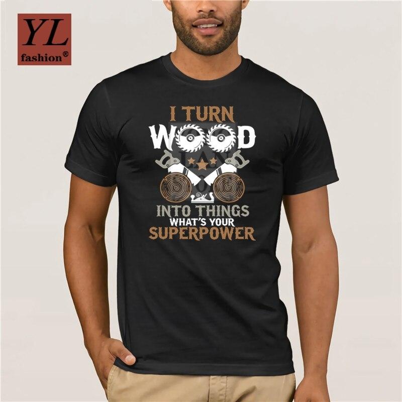 Camiseta estampada divertida e informal para hombre, camiseta para hombre, camiseta divertida con estampado de madera I Turn Wood in Things, camiseta de verano 2020 para hombre