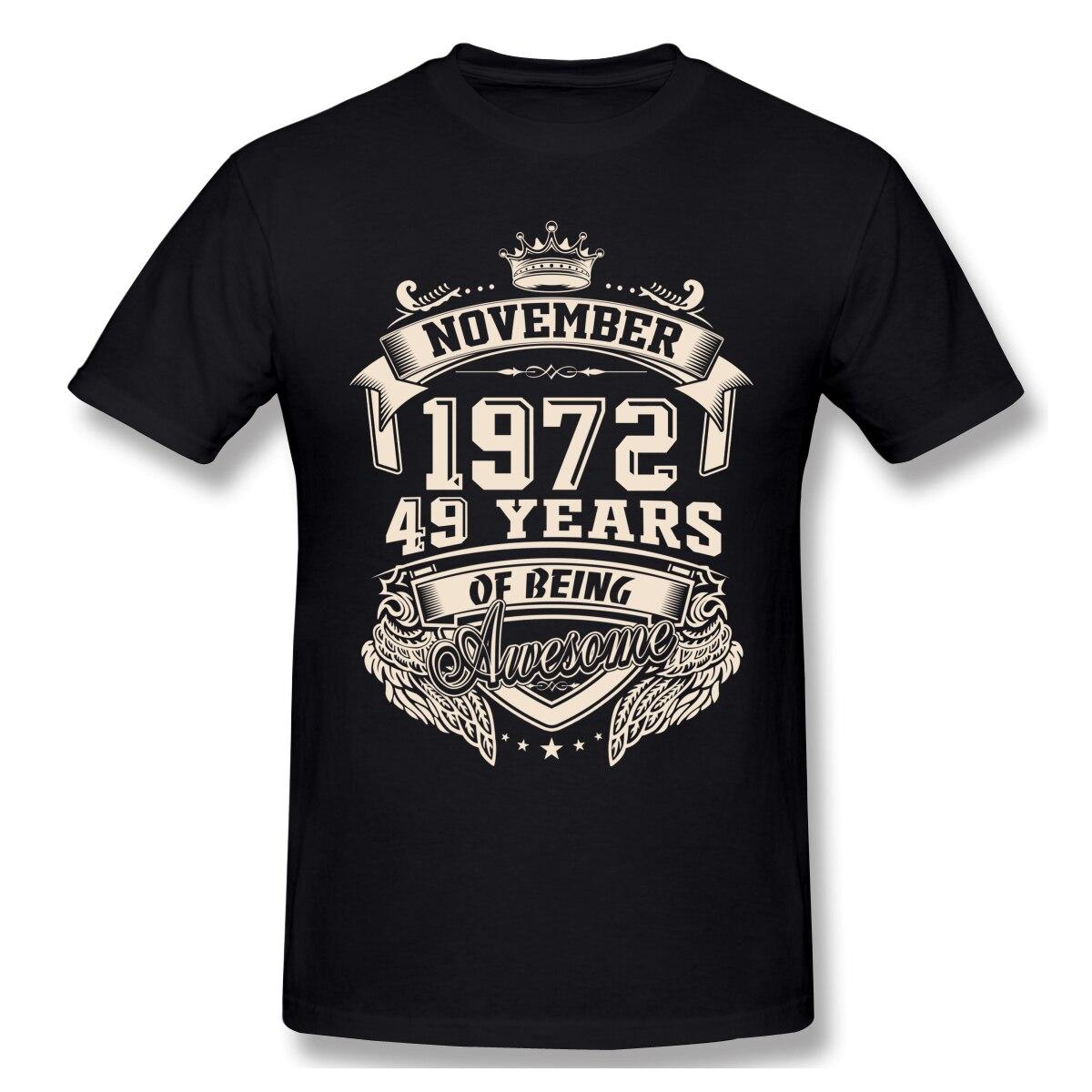 Nascido em novembro de 1972 49 anos de ser incrível t camisa tamanho grande algodão personalizado manga curta camiseta