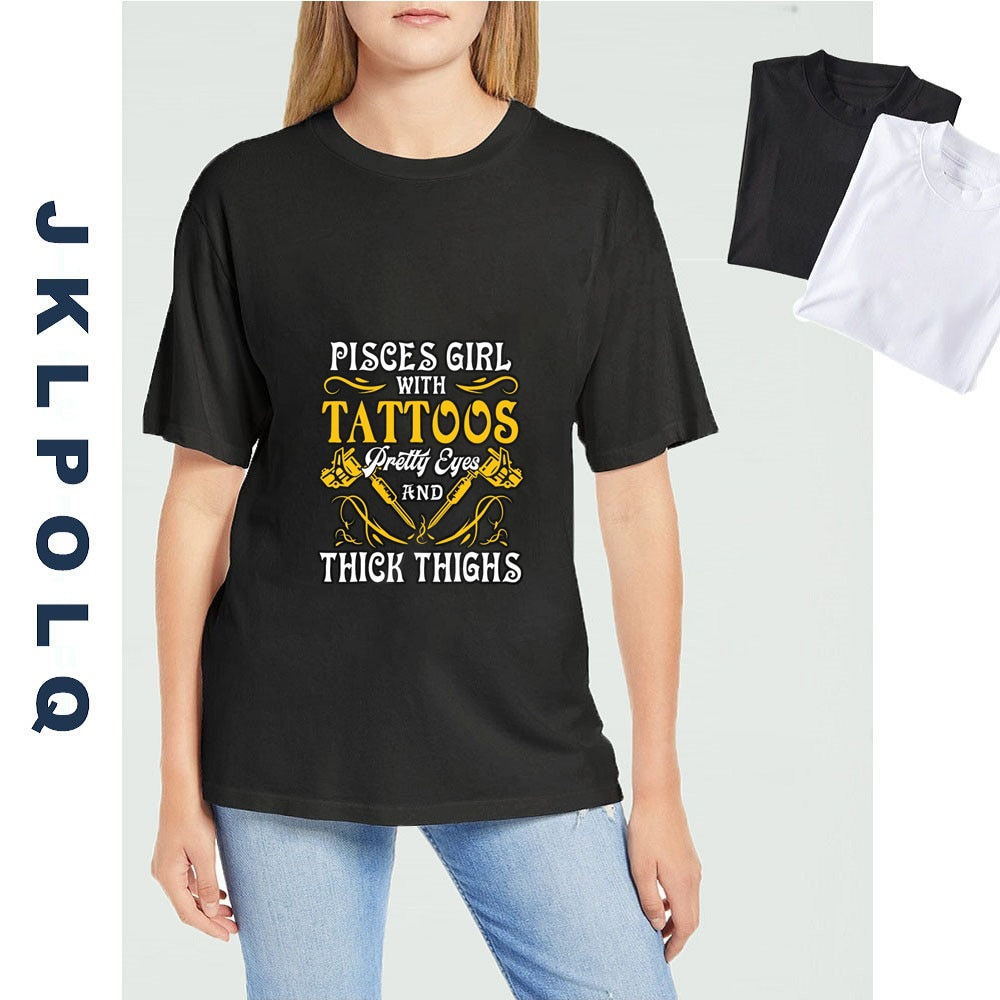 JKLPOLQ Pisces Girl With Tattoos Pretty Eyes Thick Thighs  Women's Short Sleeve T-Shirt Unisex Tee H