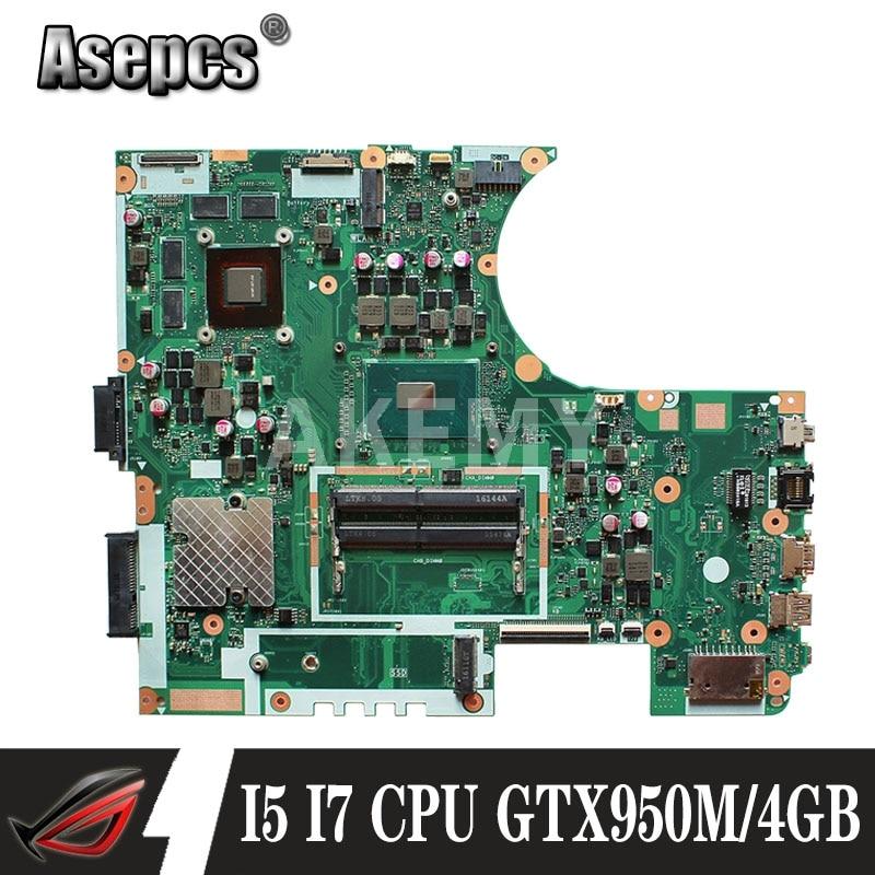 Akemy N752VX I5-6300 / I7-6700HQ وحدة المعالجة المركزية GTX950M/4GB اللوحة الأم لأجهزة الكمبيوتر المحمول For Asus N752 N752V N752VX N752VW اللوحة الأم
