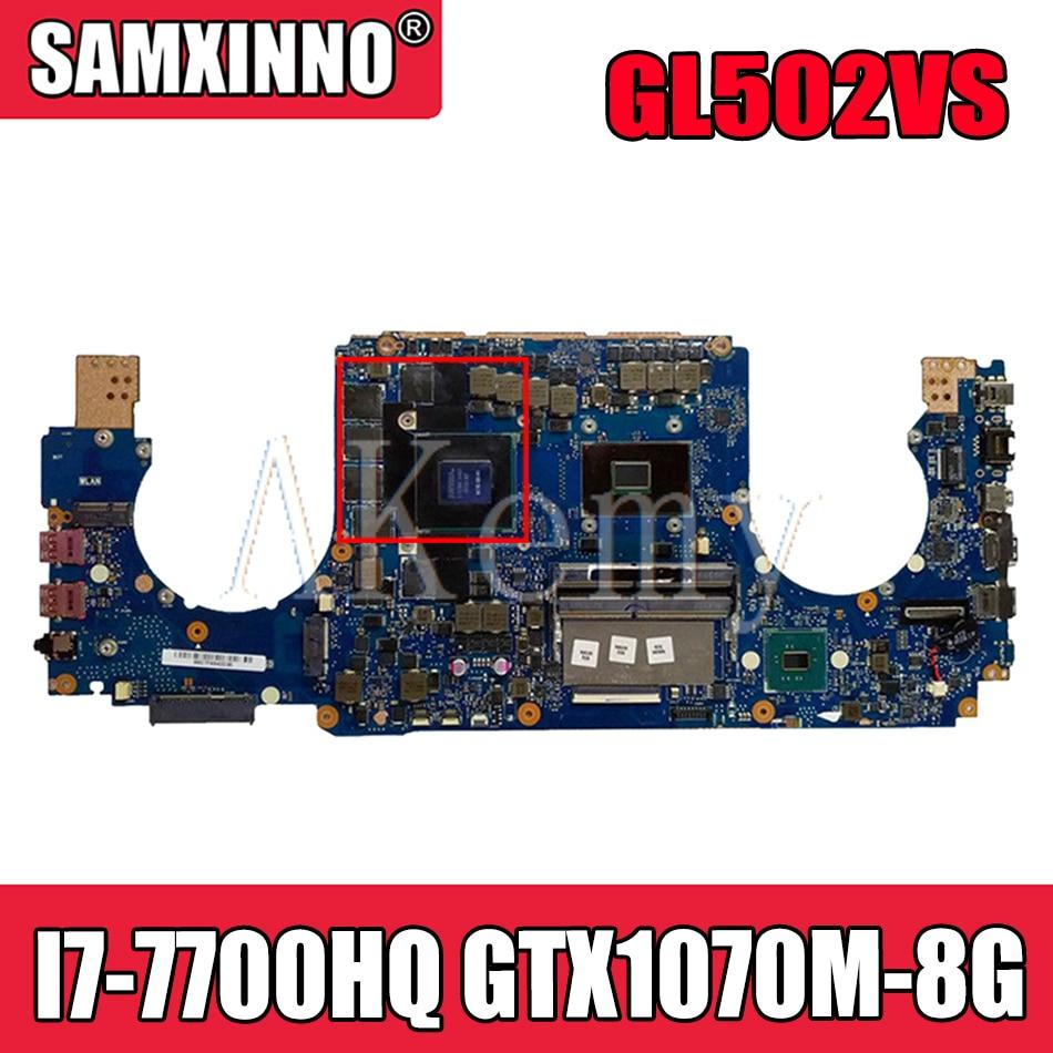 Akemy GL502VS اللوحة الأم لأجهزة الكمبيوتر المحمول ASUS ROG GL502VSK GL502VS GL502V اللوحة الأم الأصلية I7-7700HQ GTX1070M-8G