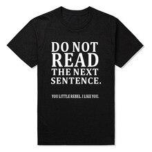 ฤดูร้อนใหม่ตลกอย่าอ่านประโยคต่อไปเสื้อยืดผู้ชายเรื่องตลกGIFTเสื้อยืดผ้าฝ้ายแฟชั่น