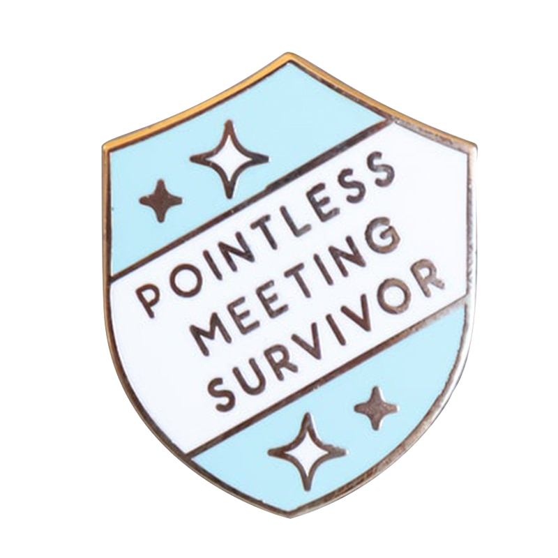 Pointless Meeting Survivor  Hard enamel pin