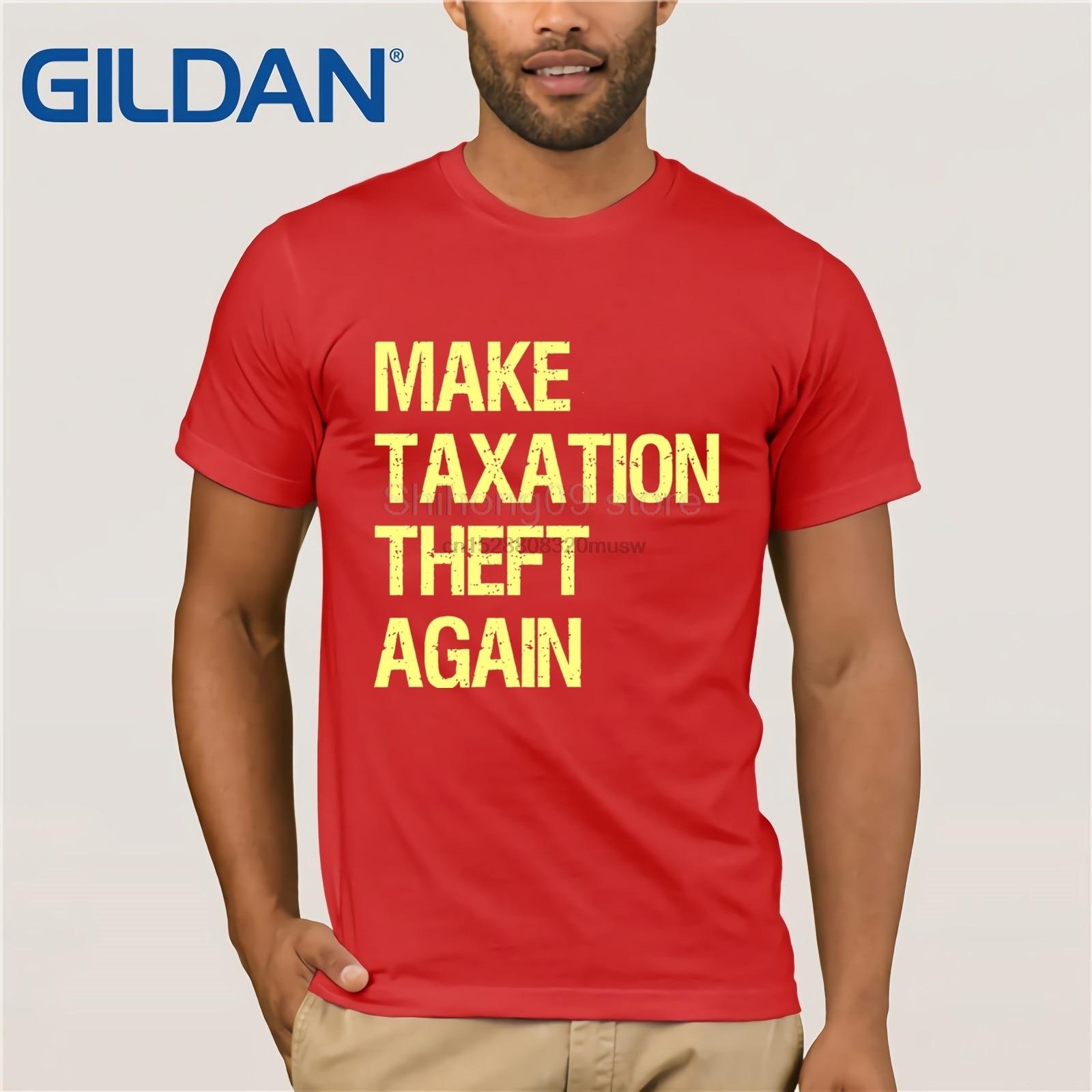 Camiseta estampada de algodón de manga corta de verano de todas las tallas con estampado de moda Make Taxation Theft Again