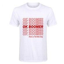 Вскоре 2019Ok Бумер Мужская футболка новые вещи повседневные крутые топы с короткими рукавами какой ужасный день с традиционным мышлением футболка