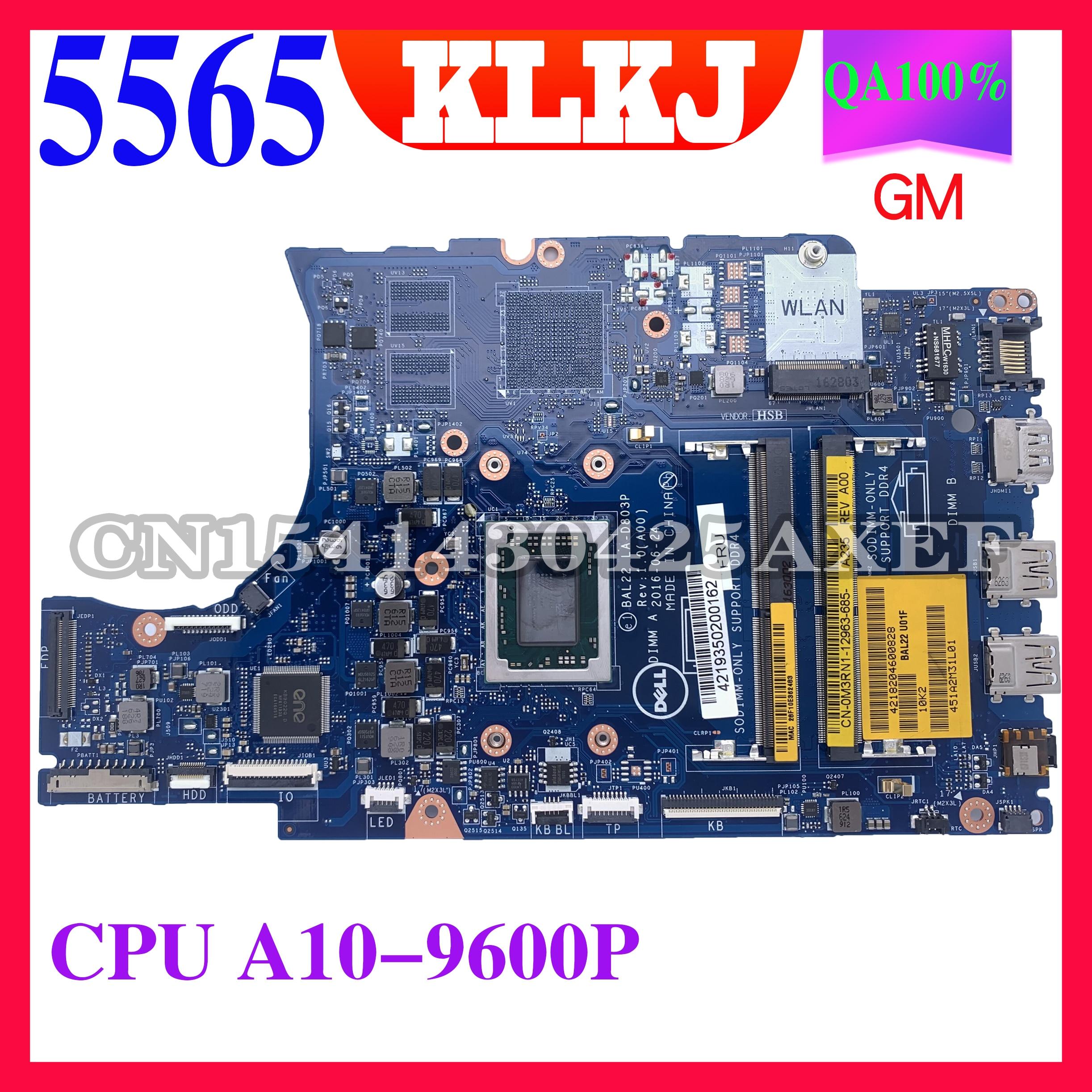 KLKJ LA-D803P материнская плата для ноутбука Dell Inspiron 15-5565 оригинальная материнская плата A10-9600P Процессор GM