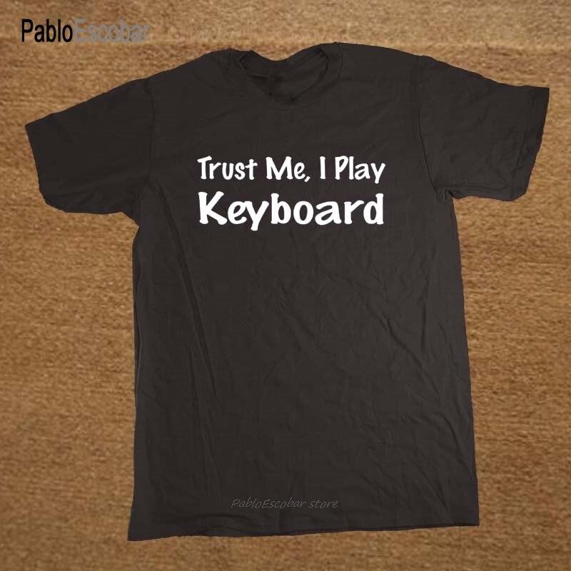 Trust Me juego teclado música músico banda regalo de Navidad camiseta hombres Camiseta de manga corta Hombre Ropa shubuzhi camiseta