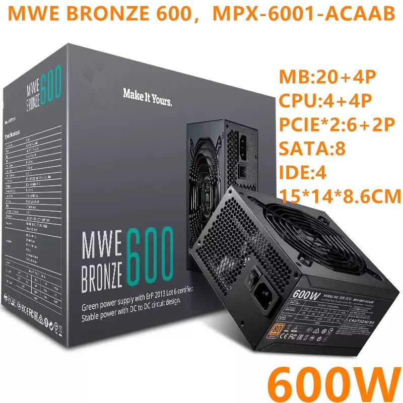 Nueva PSU para la marca Cool Master MWE BRONZE 600 ATX 12V juego Mute fuente de alimentación nominal 600W pico 700W fuente de alimentación MPX-6001-ACAAB