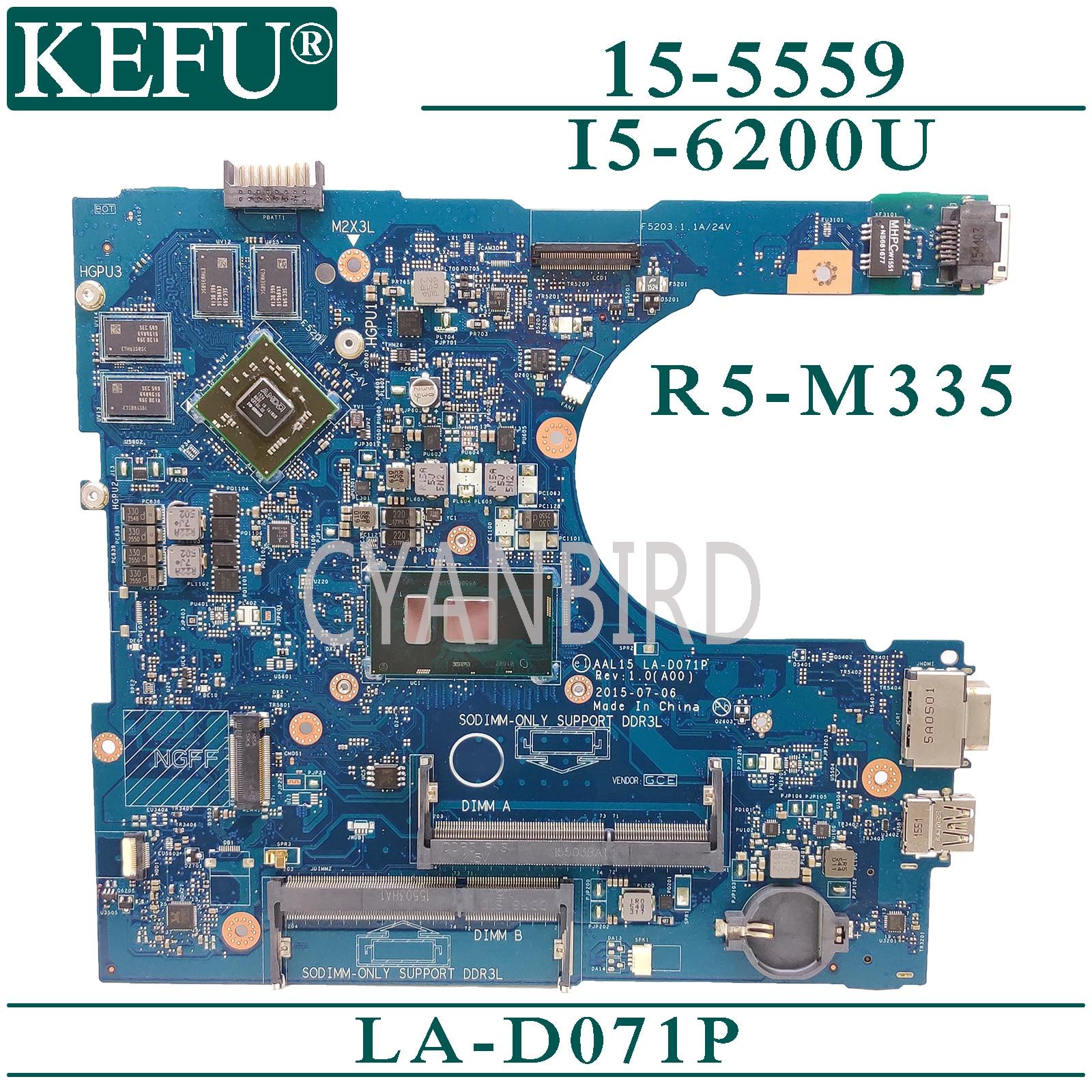 KEFU AAL15 LA-D071P اللوحة الرئيسية الأصلية لديل انسبايرون 15-5559 مع I5-6200U اللوحة الأم للكمبيوتر المحمول R5-M335