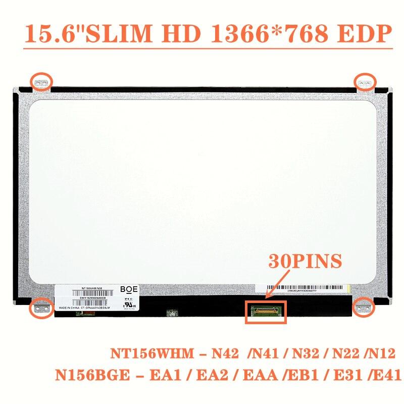15.6 ضئيلة HD الأصلي 30 دبوس N156BGE-EA1 EA2 EB1 E41FIT NT156WHM N42 N41 N32 N22 LP156WHU TPD1/WHB TPA1 B156XTN03.5/07.0