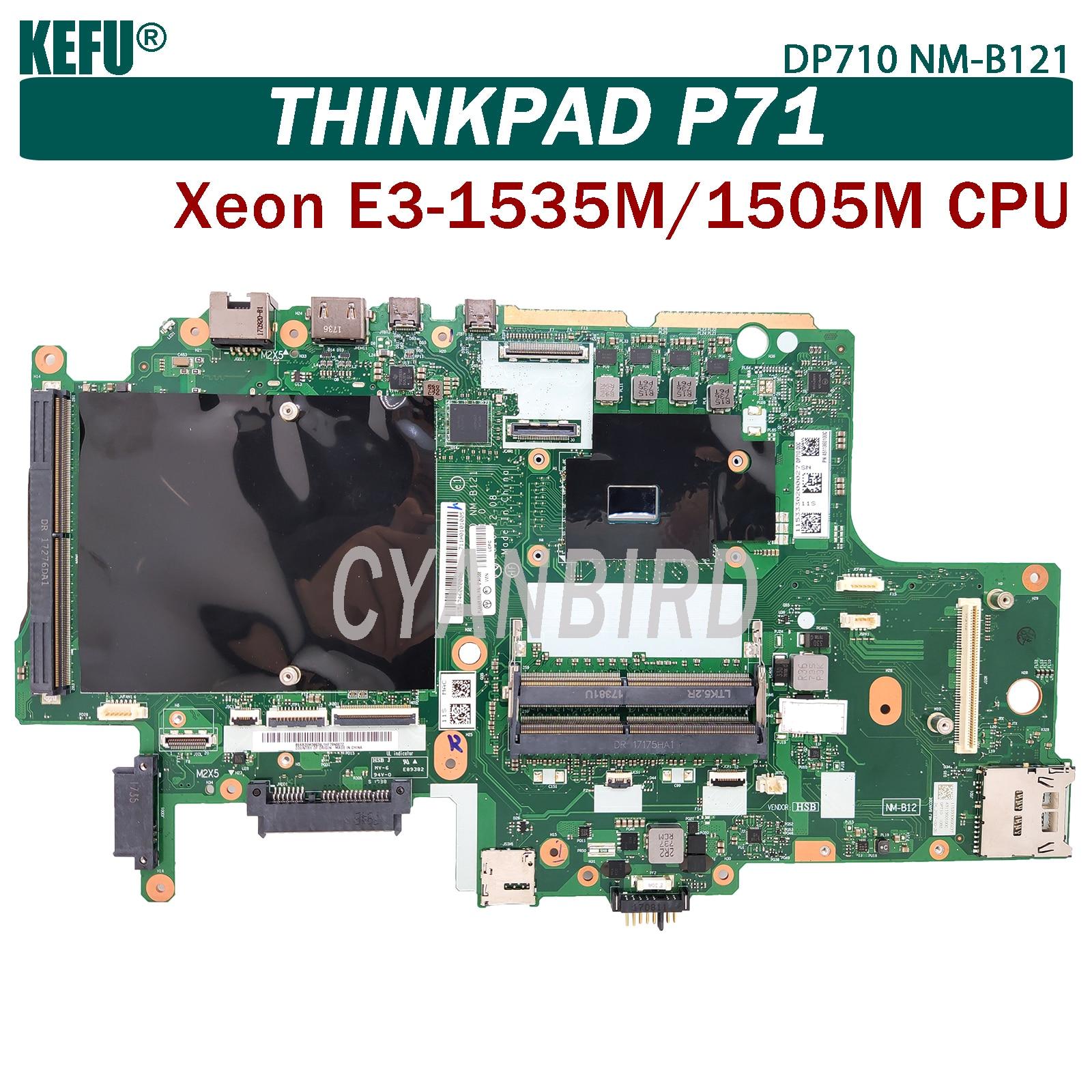 KEFU DP710 NM-B121 اللوحة الرئيسية الأصلية لينوفو ثينك باد P71 مع Xeon E3-1535M/1505 متر وحدة المعالجة المركزية اللوحة الأم للكمبيوتر المحمول