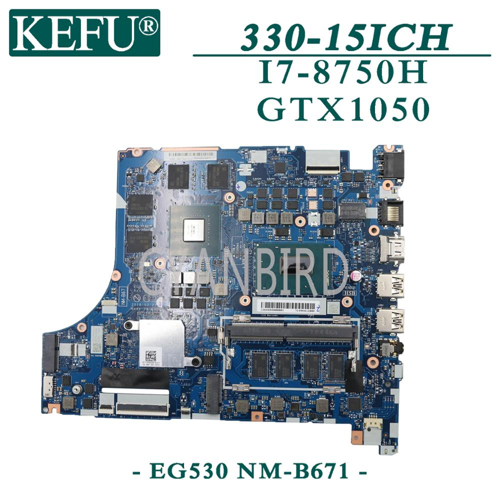 KEFU EG530 NM-B671 اللوحة الأصلية لينوفو 330-15ICH مع I7-87500H GTX1050 اللوحة المحمول