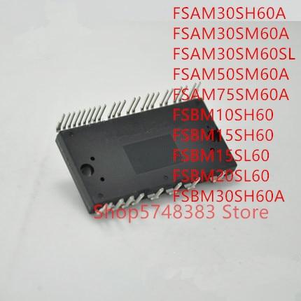 1 Uds FSAM30SH60A FSAM30SM60A FSAM30SM60SL FSAM50SM60A FSAM75SM60A FSBM10SH60 FSBM15SH60 FSBM15SL60 FSBM20SL60 FSBM30SH60A