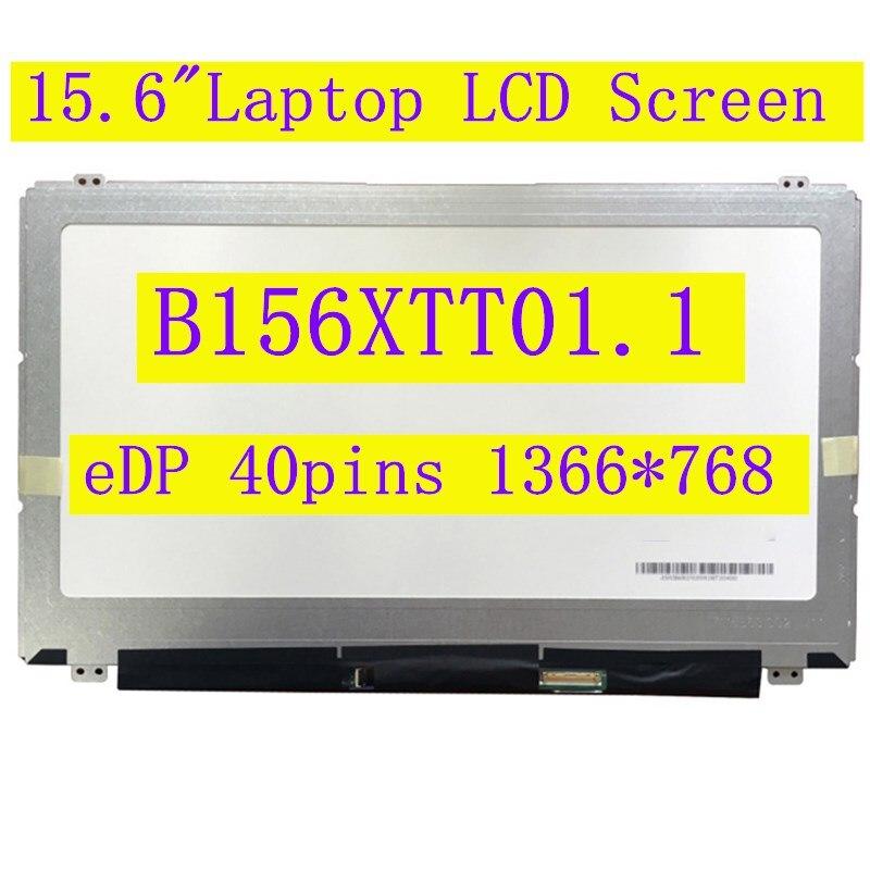 شاشة كمبيوتر محمول مقاس 15.6 بوصة B156XTT01.1 ، مصفوفة عرض لجهاز DELL / acer LCD S creen 1366*768 eDP 40 دبوس