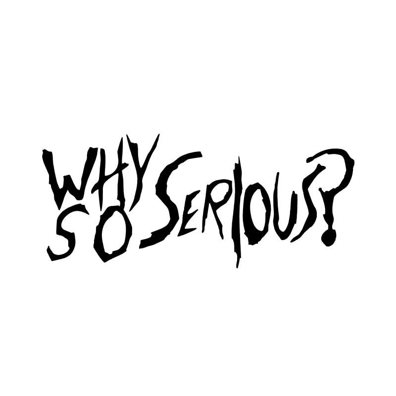Why So Serious Vinyl  Bodywork  Car Stickers Decals Sunscreen Suv Cover Scratch Interior Decorative