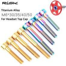 RISK titanyum M6 * 30/35/40/50mm bisiklet kulaklık cıvataları MTB yol bisikleti kök üst başlık vidası M6x30mm M6x35 M6x40 M6x50mm bisiklet cıvata