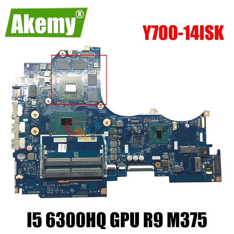 Akemy AIPY6 LA-C951P اللوحة لينوفو Y700-14ISK دفتر اللوحة CPU I5 6300HQ GPU R9 M375 DDR4 100% اختبار العمل