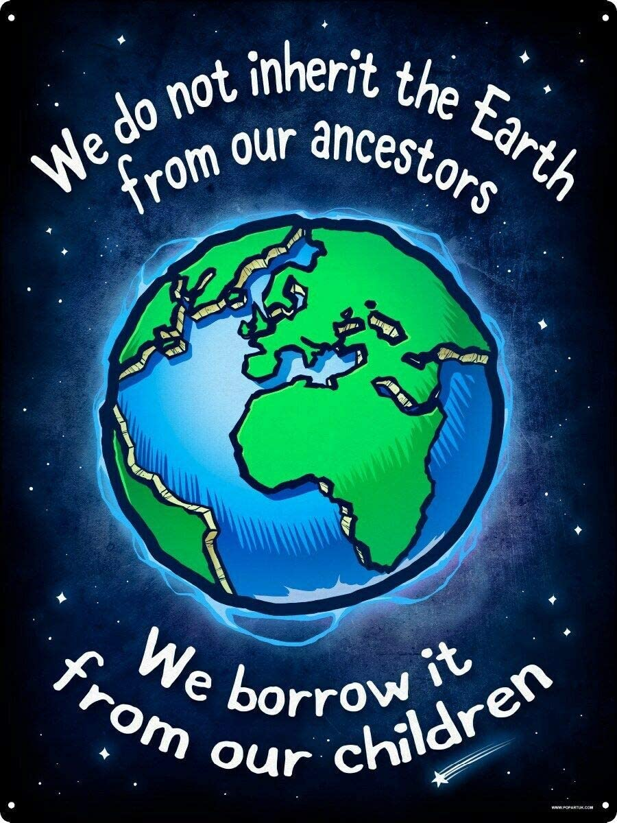 We Don't Inherit The Earth's 20 30 cm tin Sign from Our ancestors