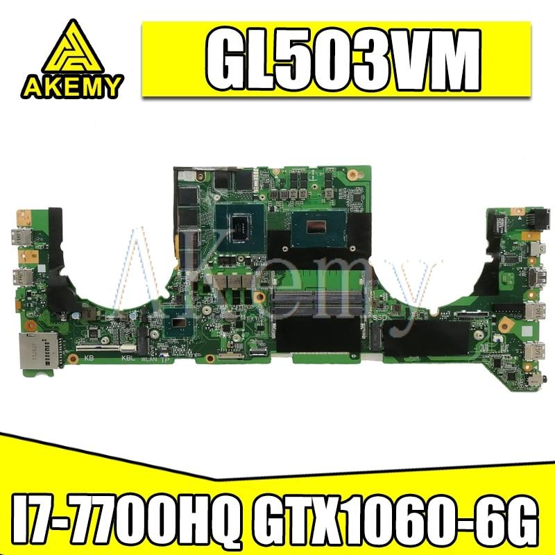 GL503VM Mainboard DA0BKLMBAD0 w/ i7-7700HQ CPU N17E-G1-A1 GTX1060-6G GPU For Asus GL503VM Laptop Motherboard System Board