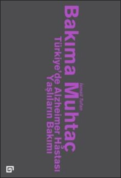 Necesidad de cuidado-Türkiyede yaçlılar n de Alzheimers care Ismael cataclismo Coach University Press (turco)