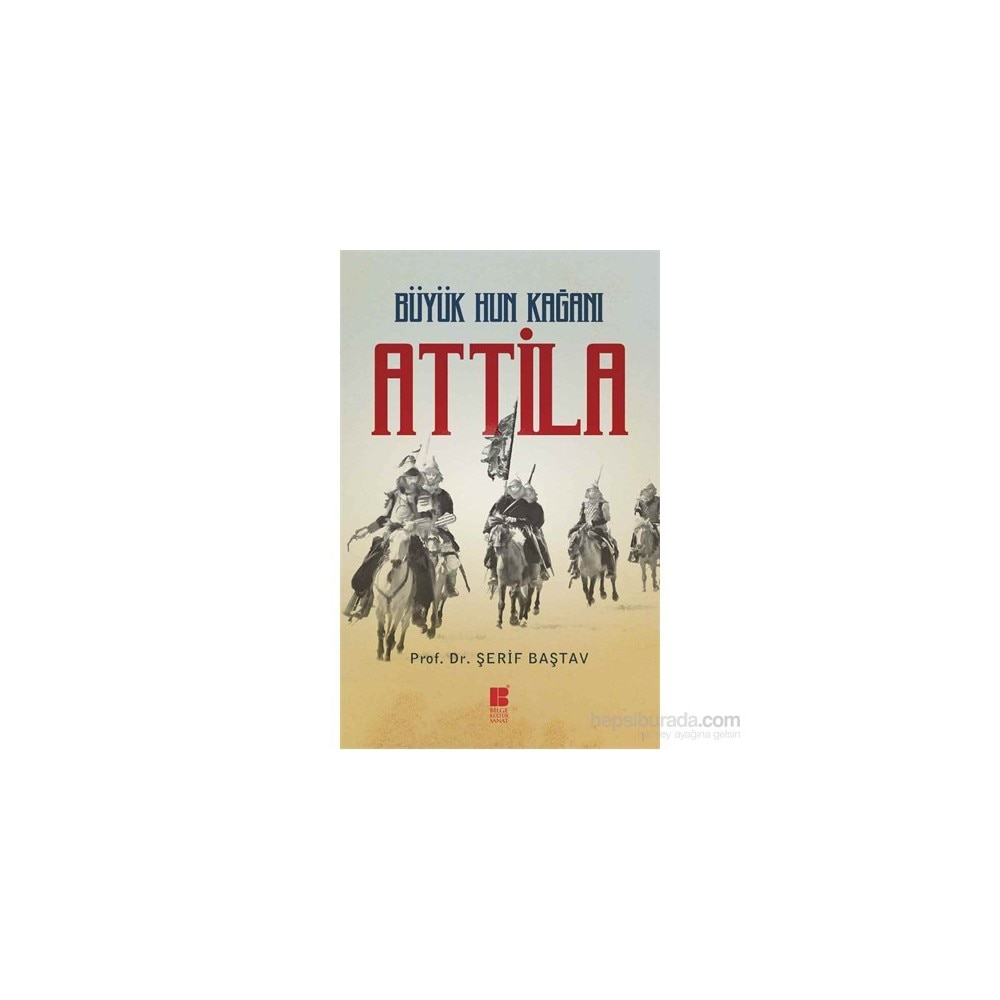 Great Hun Kağanı Attila-Sheriff Baştav Wise Culture Art Publications