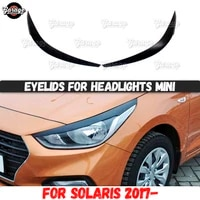 eyelids for headlights for hyundai solaris 2017 model a narrow abs plastic pads cilia eyebrows covers trim accessories car