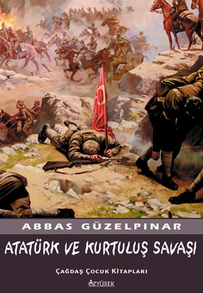 Аватюрк и война за независимости Аббас гюзельпынар озюрек, издаваемый дом