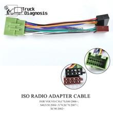 ISO радиоадаптер кабель для VOLVO C30,C70,S80 2006 +;S40,V50 2004 +;V70,XC70 2007 +;XC90 2002 + 12 032